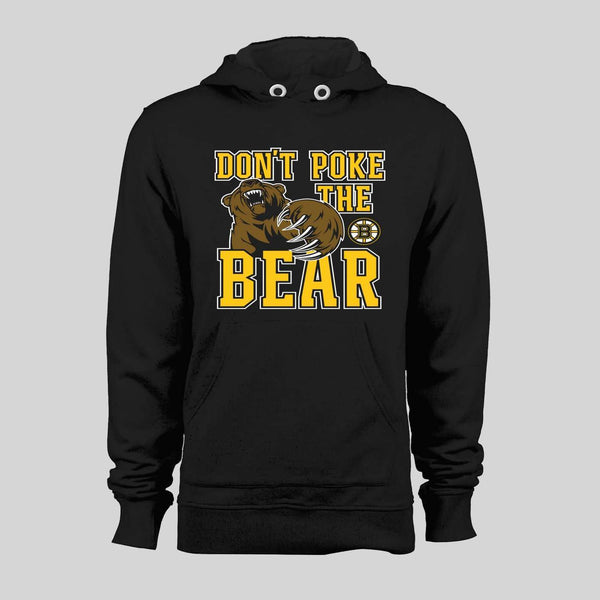 "HOCKEY BRUINS ""DON'T POKE THE BEAR"" HOODIE OR SWEATER - Old Skool Shirts"
