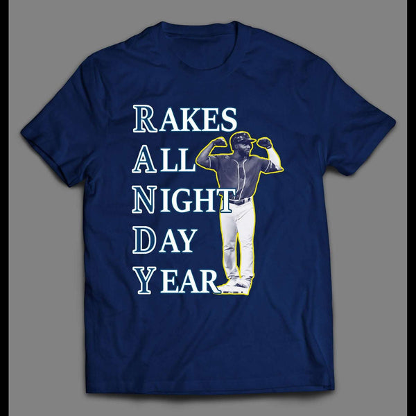 RANDY AROZARENA RAKES ALL NIGHT DAY YEAR BASEBALL SHIRT