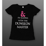 I'M SLEEPING WITH THE DUNGEON MASTER LADIES SHIRT - Old Skool Shirts