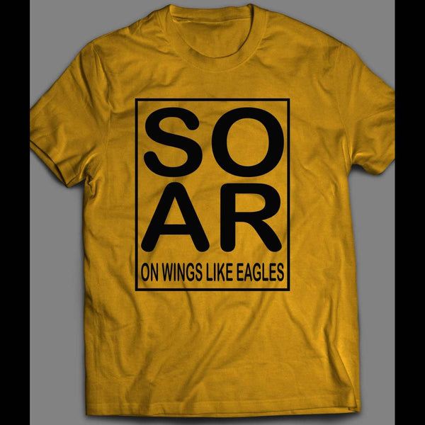 SOAR ON WINGS LIKE EAGLES CHRISTIAN T-SHIRT MANY COLORS AND SIZES