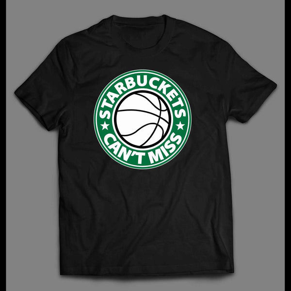 AWESOME STARBUCKETS CAN'T MISS BASKETBALL THEMED T-SHIRT - Old Skool Shirts
