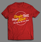 STAYIN' HOME STAYIN' ALIVE PANDEMIC SHIRT