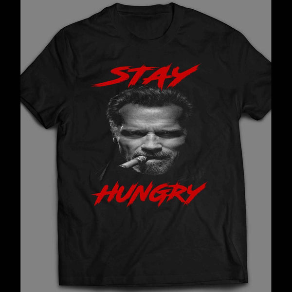STAY HUNGRY ARNOLD SCHWARZENEGGER INSPIRED GYM SHIRT - Old Skool Shirts