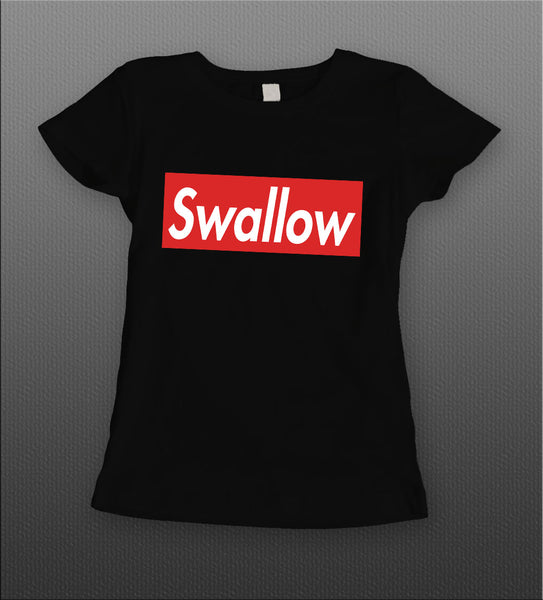 ADULT HUMOR SWALLOW LADIES SHIRT
