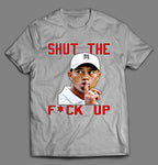 TIGER SHUT THE F*CK UP SHIRT