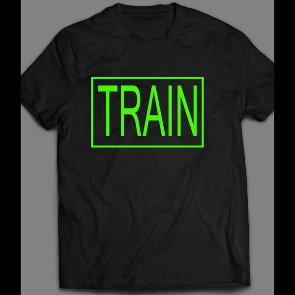 "WORK OUT ""TRAIN"" GYM SHIRT MANY OPTIONS - Old Skool Shirts"