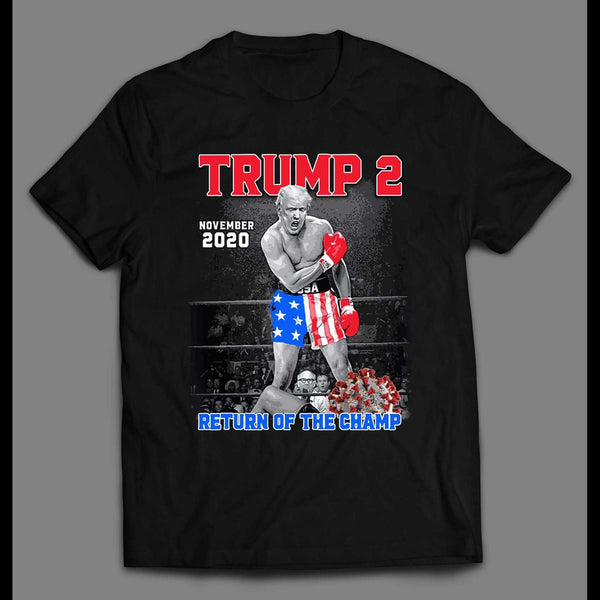 TRUMP 2 RETURN OF THE CHAMP V CORONAVIRUS ALI X DONALD TRUMP PARODY SHIRT