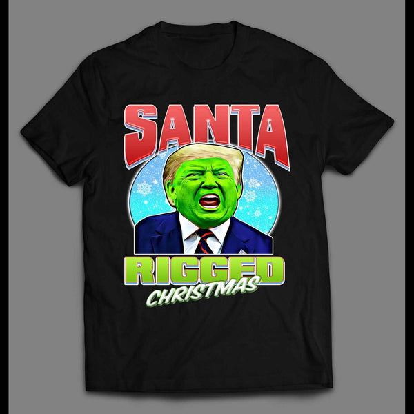 SANTA RIGGED CHRISTMAS GREEN FACE DONALD TRUMP CHRISTMAS SHIRT