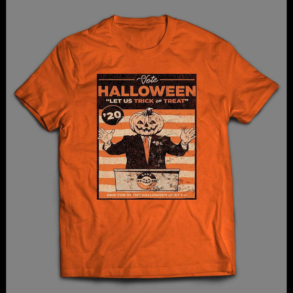 VOTE FOR HALLOWEEN LET US TRICK OR TREAT HALLOWEEN DISTRESSED SHIRT