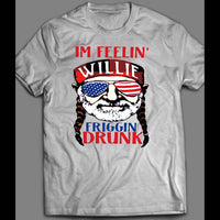 I'M FELLING WILLIE FRIGGIN DRUNK WILLIE NELSON 4TH OF JULY SHIRT - Old Skool Shirts