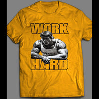 WORK HARD ARNOLD SCHWARZENEGGER INSPIRED GYM SHIRT - Old Skool Shirts