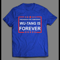 PRESIDENTS ARE TEMPORARY SHAOLIN CLAN IS FOREVER NEW YORK RAP SHIRT