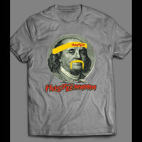 "$100 BILL BEN FRANKLIN HUSTLEMANIA ""HUSTLER"" HULK PARODY T-SHIRT - Old Skool Shirts"
