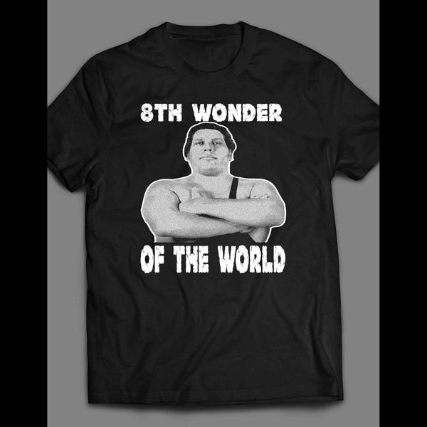 8TH WONDER OF THE WORLD ANDRE THE GIANT SHIRT - Old Skool Shirts