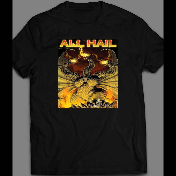 ALL HAIL KING GHIDORAH KING OF THE MONSTERS MOVIE INSPIRED SHIRT - Old Skool Shirts