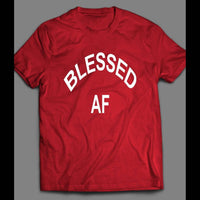 BLESSED AF FUNNY SHIRT - Old Skool Shirts
