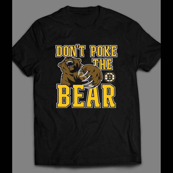 BOSTON BRUINS DON'T POKE THE BEAR T-SHIRT - Old Skool Shirts