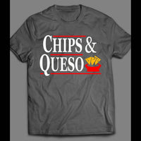 CHIPS & QUESO FUNNY T-SHIRT - Old Skool Shirts