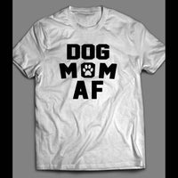 "DOG LOVERS ""DOG MOM AF"" LADIES SHIRT - Old Skool Shirts"