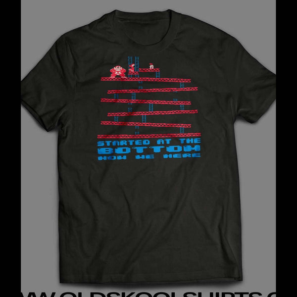 "DONKEY KONG ""STARTED FROM THE BOTTOM"" T-SHIRT - Old Skool Shirts"