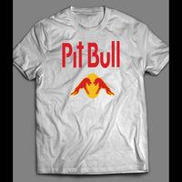 "ENERGY DRINK LOGO PARODY ""PIT BULL"" CUSTOM ART SHIRT - Old Skool Shirts"