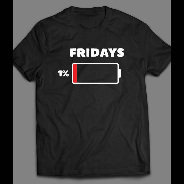 FRIDAY 1% BATTERY DRAINED WEEKEND SHIRT - Old Skool Shirts