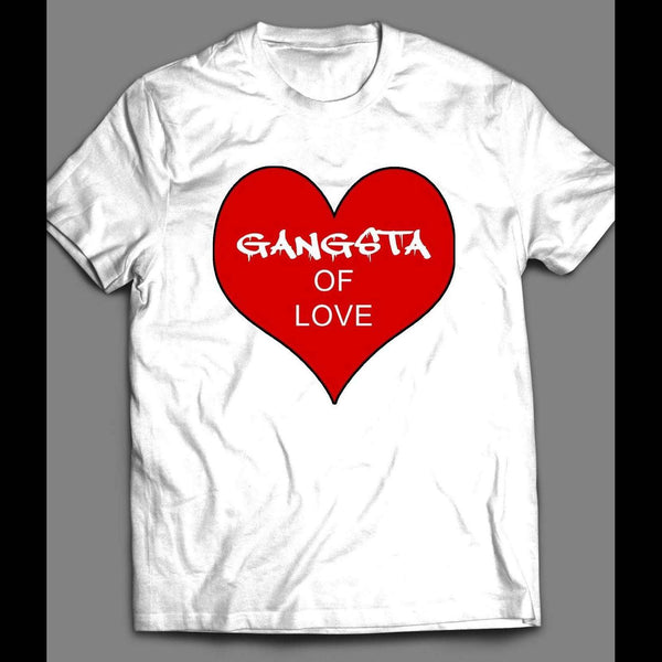 GANGSTA OF LOVE VALENTINE'S DAY T-SHIRT