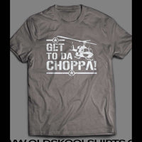 GET TO DA CHOPPA MOVIE SHIRT - Old Skool Shirts