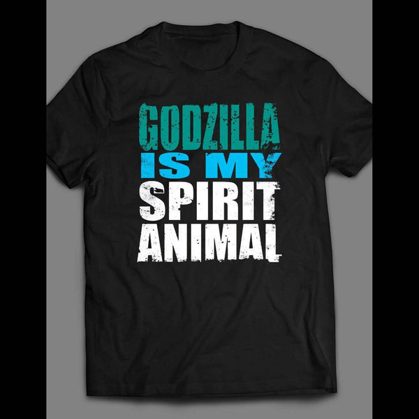 GODZILLA IS MY SPIRIT ANIMAL SHIRT - Old Skool Shirts