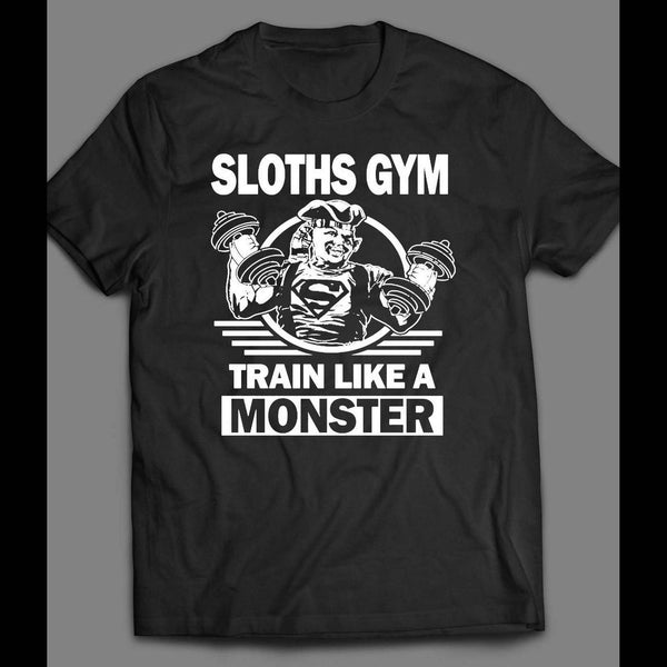 GOONIES SLOTH'S GYM, TRAIN LIKE A MONSTER GYM SHIRT - Old Skool Shirts
