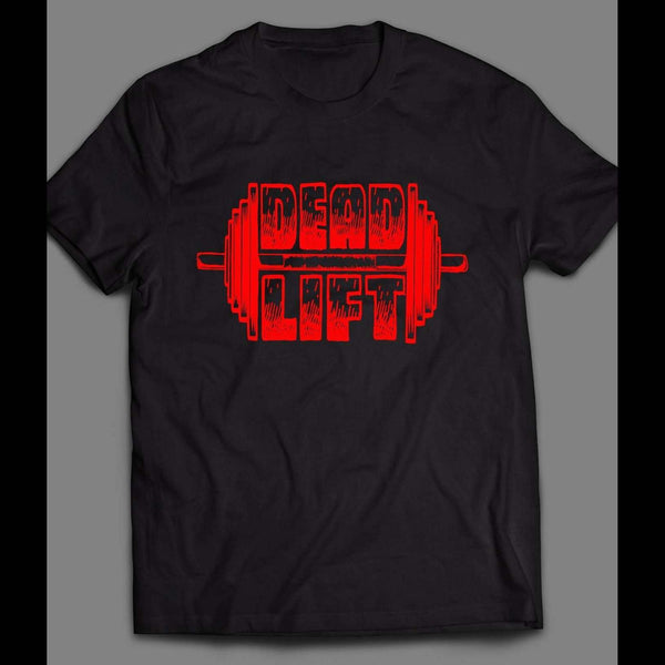 "GYM/ FITNESS/ WORKOUT ""DEAD LIFT"" SHIRT - Old Skool Shirts"