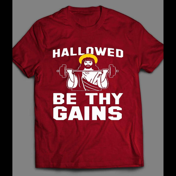 HALLOWED BE THY GAINS GYM/ WORKOUT SHIRT - Old Skool Shirts