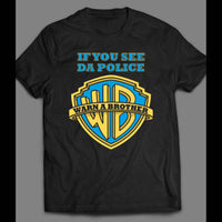 IF YOU SEE DA POLICE WARN A BROTHER FUNNY SHIRT - Old Skool Shirts
