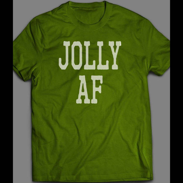 JOLLY AF CHRISTMAS CUSTOM SHIRT - Old Skool Shirts