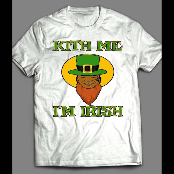 MIKE TYSON ST. PATTY'S DAY KITH ME I'M IRISH FUNNY SHIRT - Old Skool Shirts