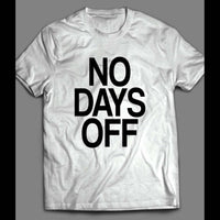 NO DAYS OFF GYM/ FITNESS/ HUSTLE T-SHIRT
