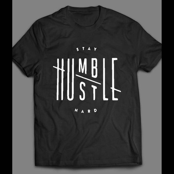 OLDSKOOL HUSTLE STAY HUMBLE SHIRT - Old Skool Shirts