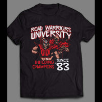PRO WRESTLING TAG TEAM CHAMPS ROAD WARRIORS UNIVERSITY ART SHIRT - Old Skool Shirts