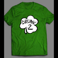ST. PATTY'S DAY SHAMROCK DRUNK 2 FUNNY T-SHIRT - Old Skool Shirts