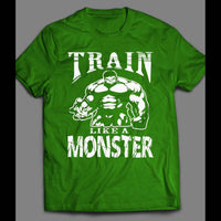 TRAIN LIKE A MONSTER, HIGH QUALITY GYM/FITNESS/WORKOUT SHIRT - Old Skool Shirts