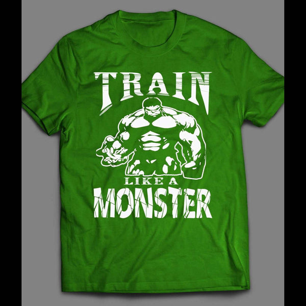 TRAIN LIKE A MONSTER, HIGH QUALITY GYM/FITNESS/WORKOUT T-SHIRT
