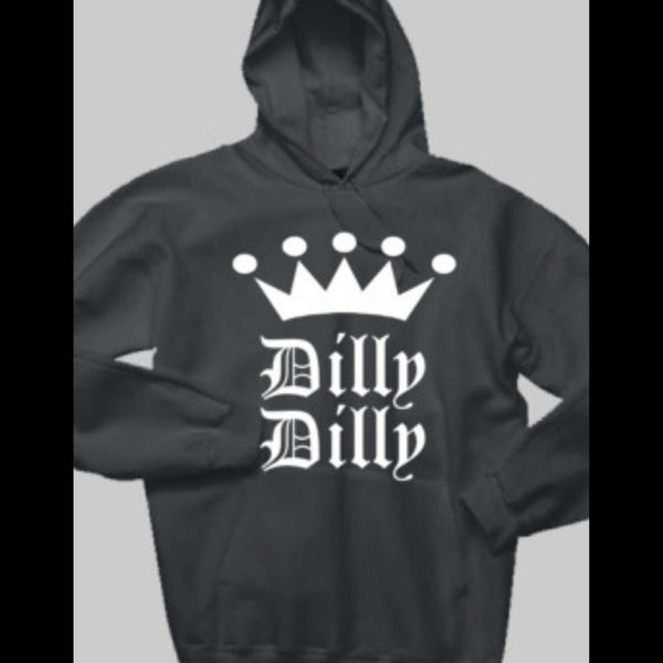 TV COMMERCIAL DILLY DILLY HOODIE - Old Skool Shirts