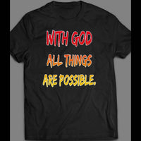 WITH GOD ALL THINGS ARE POSSIBLE SHIRT - Old Skool Shirts