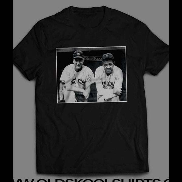 YANKEE GREATS LOU GEHRIG & BABE RUTH OLDSKOOL VINTAGE SHIRT - Old Skool Shirts