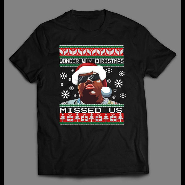 BIGGIE SMALLS WONDER WHY CHRISTMAS MISSED US CHRISTMAS FULL FRONT PRINT T-SHIRT