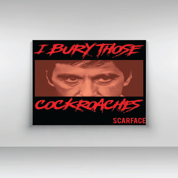 "SCARFACE I BURY THOSE COCKROACHES LANDSCAPE PRINT ON 11"" X 14"" CANVAS - Old Skool Shirts"