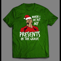 DRAKE PRESENTS TO THE GRAVE PARODY CHRISTMAS SHIRT - Old Skool Shirts