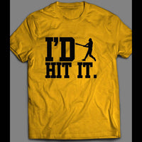 I'D HIT IT BASEBALL INSPIRED SHIRT - Old Skool Shirts