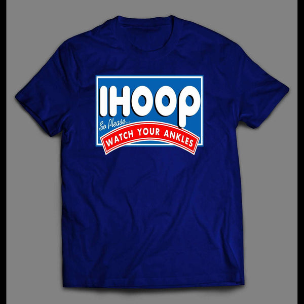 IHOP PARODY IHOOP WATCH YOUR ANKLES BASKETBALL THEMED T-SHIRT - Old Skool Shirts