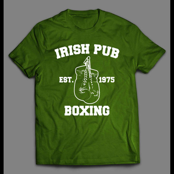 IRISH PUB BOXING ST. PATTY'S DAY SHIRT - Old Skool Shirts